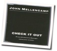 John Mellencamp tabs for Check it out