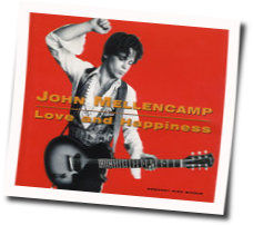 John Mellencamp chords for Love and happiness