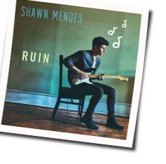 Shawn Mendes guitar chords for Ruin (Ver. 3)