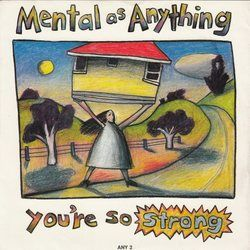 Mental As Anything chords for Youre so strong