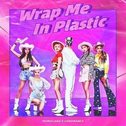 Momoland chords for Wrap me in plastic