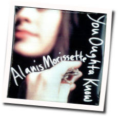 Alanis Morissette chords for You oughta know