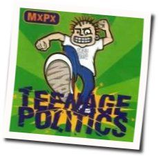 Mxpx chords for Teenage politics