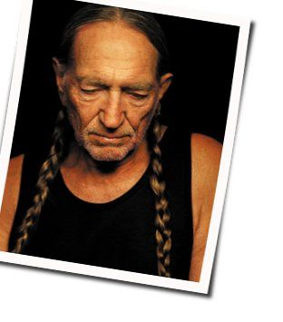 Willie Nelson guitar chords for Aint goin back to broke back mountain