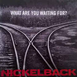 Nickelback tabs for What are you waiting for