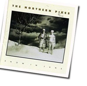 The Northern Pikes tabs and guitar chords