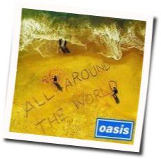 Oasis chords for All around the world