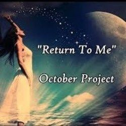October Project chords for Return to me