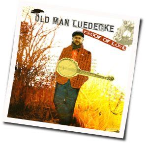 Old Man Luedecke chords for I quit my job