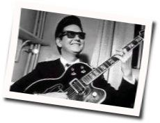 Roy Orbison tabs and guitar chords
