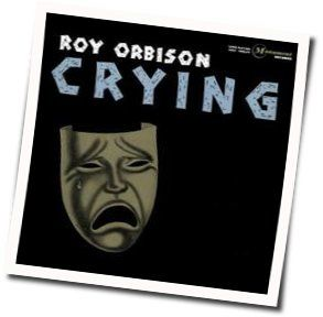 Roy Orbison chords for Crying