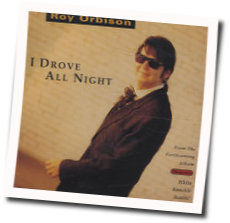 Roy Orbison tabs for I drove all night