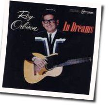 Roy Orbison chords for In dreams