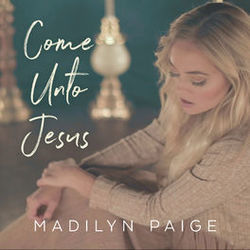 Madilyn Paige chords for Come unto jesus (Ver. 2)