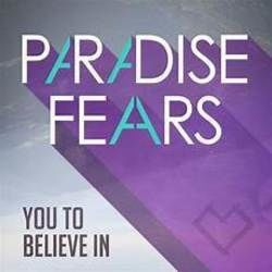 Paradise Fears chords for You to believe in