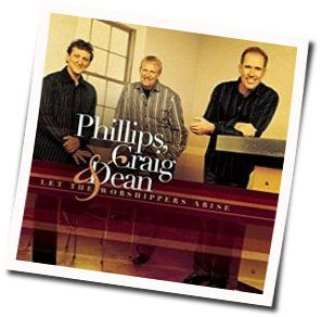 Phillips, Craig & Dean tabs and guitar chords