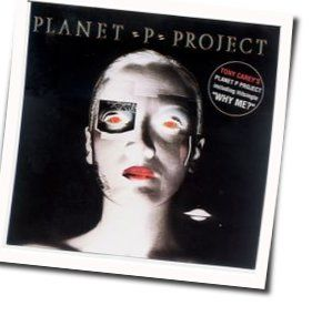 Planet P Project chords for Why me