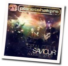 Planetshakers chords for Beautiful saviour