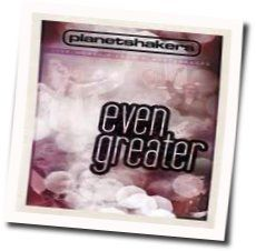 Planetshakers chords for Even greater