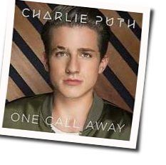 Charlie Puth guitar tabs for One call away (Ver. 3)