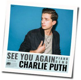 Charlie Puth chords for See you again (Ver. 2)