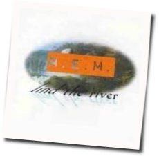 R.E.M. chords for Find the river