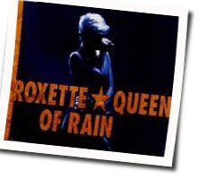 Roxette chords for Queen of rain
