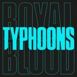 Royal Blood bass tabs for Typhoons