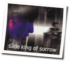 Sade chords for King of sorrow