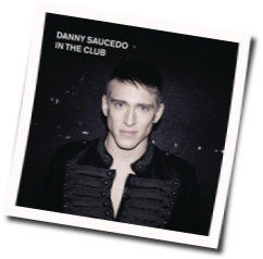 Danny Saucedo chords for In the club