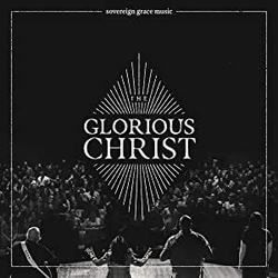 Sovereign Grace Music guitar chords for Glorious christ
