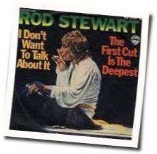 Rod Stewart chords for The first cut is the deepest
