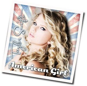 Taylor Swift guitar chords for American girl (Ver. 2)