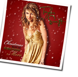 Taylor Swift guitar chords for Christmas must be something more