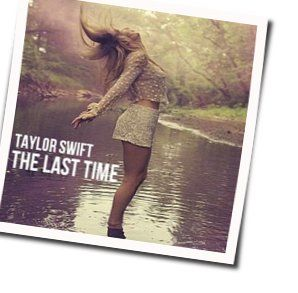 Taylor Swift The Last Time Guitar Chords Guitar Chords Explorer
