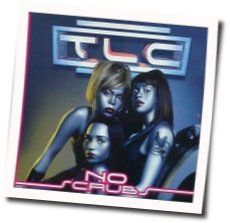 Tlc guitar chords for No scrubs