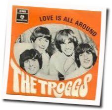 The Troggs chords for Love is all around (Ver. 2)