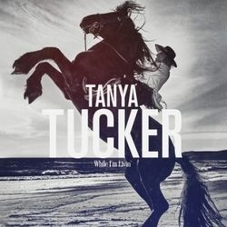 Tanya Tucker chords for High ridin heroes