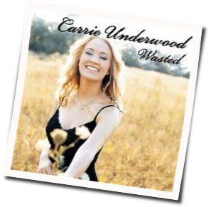 Carrie Underwood tabs for Wasted