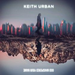 Keith Urban guitar chords for God whispered your name