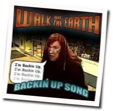 Walk Off The Earth chords for Backin up song